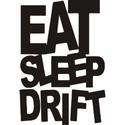 Eat Sleep Drift - Sticker autocollant