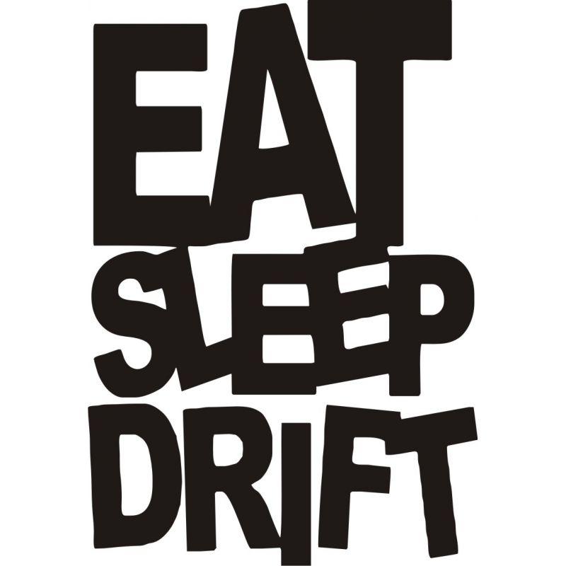 Eat Sleep Drift - Sticker autocollant